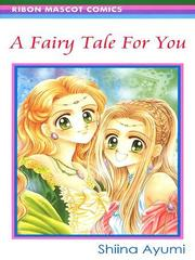 A Fairy Tale for You